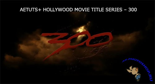Aetuts+ Hollywood Movie Title Series – 300