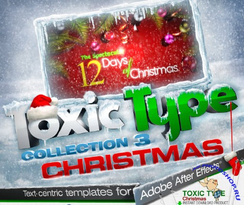 DJ Toxic Type Christmas Collection 3 «Рождественская коллекция»— After Effects Project